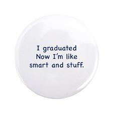 """I Graduated 3.5"""" Button"""