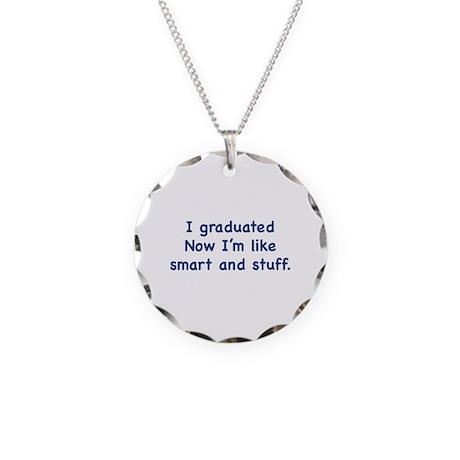 I Graduated Necklace Circle Charm