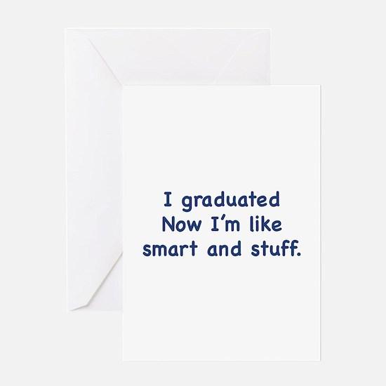 I Graduated Greeting Card