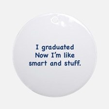I Graduated Ornament (Round)