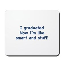 I Graduated Mousepad
