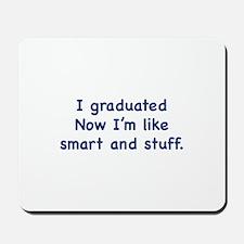 I Graduated Mousepad