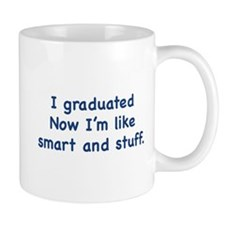 I Graduated Mug