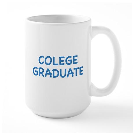 Colege Graduate Large Mug