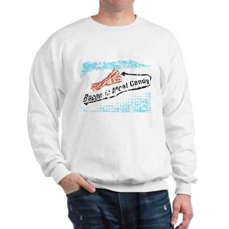 distressed Bacon is Meat Candy2.png Sweatshirt