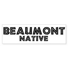 Beaumont Native Bumper Bumper Sticker
