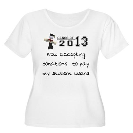 Student Loan 2013 Women's Plus Size Scoop Neck T-S