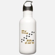 Dog Walks All Over Me Water Bottle