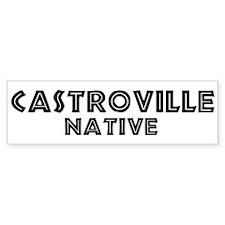 Castroville Native Bumper Bumper Sticker