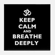 Keep Calm And Breathe Deeply Tile Coaster
