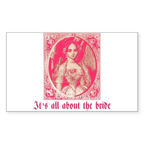 It's All About the Bride Rectangle Sticker