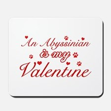 An Abyssinian is my Valentine Mousepad