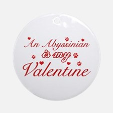 An Abyssinian is my Valentine Ornament (Round)
