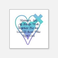 """Romans 8 :28 Square Sticker 3"""" x 3"""""""
