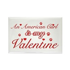 An American Curl is my Valentine Rectangle Magnet