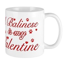 A Balinese is my valentines Mug