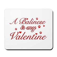 A Balinese is my valentines Mousepad