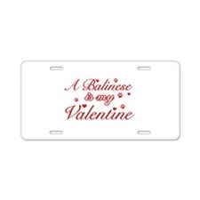 A Balinese is my valentines Aluminum License Plate