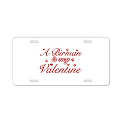 A Birman is my valentine Aluminum License Plate