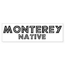 Monterey Native Bumper Bumper Sticker
