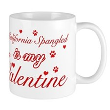 A California Spangled is my valentine Mug