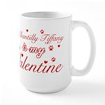 A Chantilly Tiffany is my valentine Large Mug