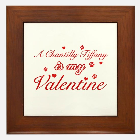 A Chantilly Tiffany is my valentine Framed Tile