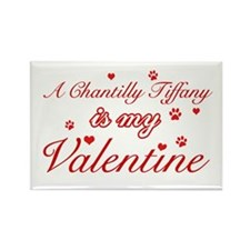 A Chantilly Tiffany is my valentine Rectangle Magn