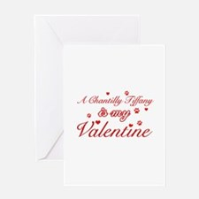 A Chantilly Tiffany is my valentine Greeting Card