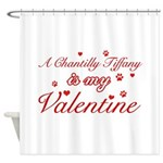 A Chantilly Tiffany is my valentine Shower Curtain