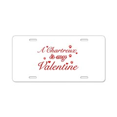 A Chartreux is my valentine Aluminum License Plate