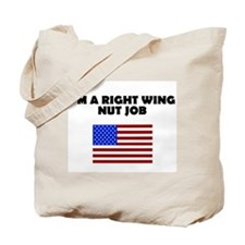 Right Wing Nut Job Tote Bag