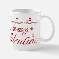 An European Burmes is my Valentine Mug