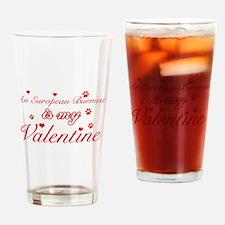 An European Burmes is my Valentine Drinking Glass