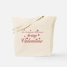 An European Burmes is my Valentine Tote Bag