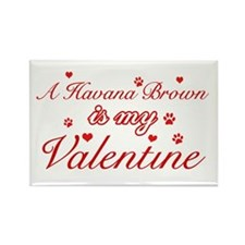 A Havana Brown is my valentine Rectangle Magnet