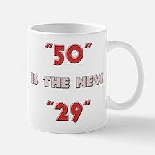 """50"" is the New ""29"" Mug"