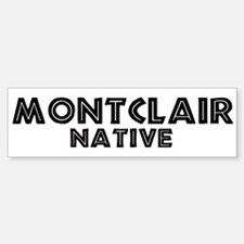 Montclair Native Bumper Bumper Bumper Sticker