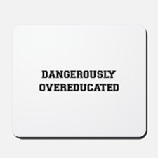 Dangerously Overeducated Mousepad