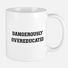Dangerously Overeducated Mug