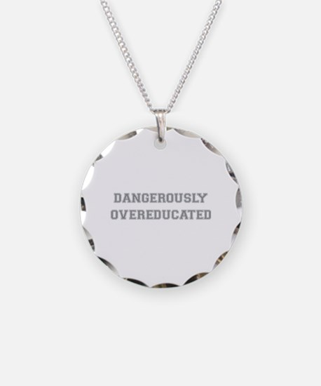 Dangerously Overeducated Necklace Circle Charm