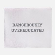 Dangerously Overeducated Throw Blanket