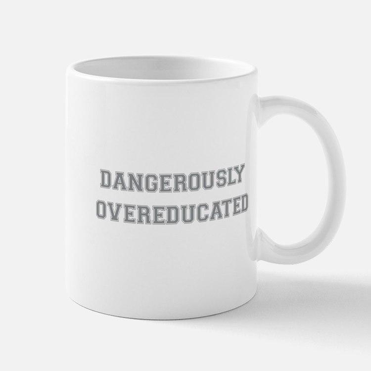 Dangerously Overeducated Small Small Mug