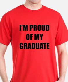 I'm proud of my graduate T-Shirt