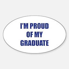 I'm proud of my graduate Sticker (Oval)