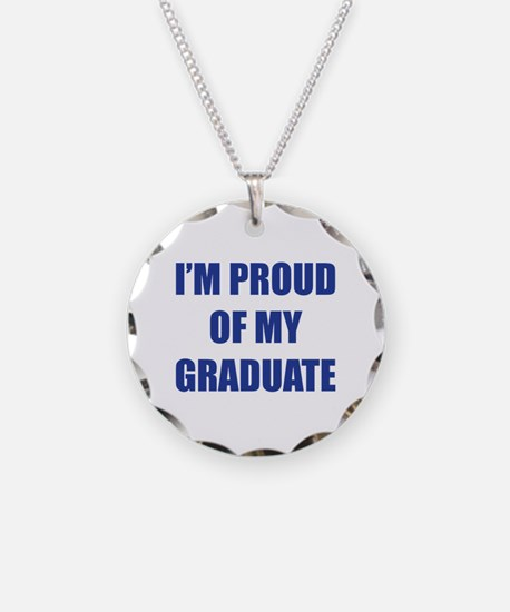 I'm proud of my graduate Necklace Circle Charm