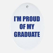 I'm proud of my graduate Ornament (Oval)