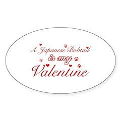 A Japanese Bobtail is my valentine Sticker (Oval)