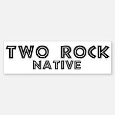 Two Rock Native Bumper Bumper Bumper Sticker