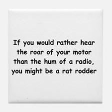Roar of the motor you might be a rat rodder Tile C